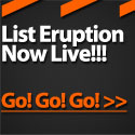 List Eruption Launches w/ Special 7 Day Discount!