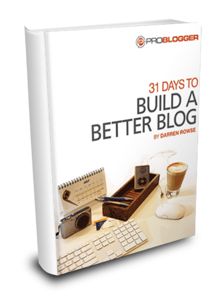 Inside Look into 31 Days to Build a Better Blog