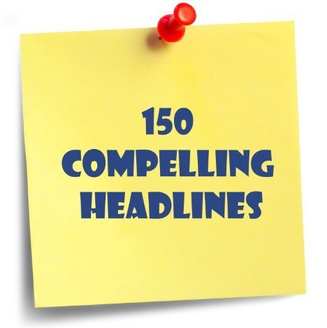 Huge List of 150 Compelling Headlines for Your Blog